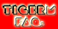 TIGERM.NET - TIGERM FAQs (Frequently Asked Questions)